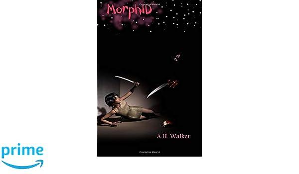 Amazon.com: Morphid (9781492974468): A H Walker: Books