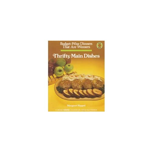 Thrifty Main Dishes: Budget-Wise Dinners That Are Winners (A MoneySaver cookbook from Butterick) Margaret Happel