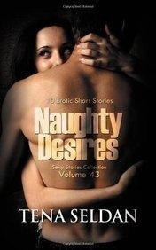 [ NAUGHTY DESIRES: 10 EROTIC SHORT STORIES Paperback ] Seldan, Tena ( AUTHOR ) Mar - 18 - 2014 [ Paperback ]