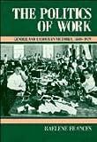 The Politics of Work, Raelene Frances, 0521401992