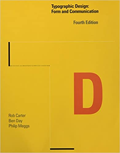 Typographic design form and communication rob carter ben day typographic design form and communication rob carter ben day philip b meggs 9780471783909 amazon books fandeluxe Gallery