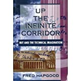 Up the Infinite Corridor : MIT and the Technical Imagination, Hapgood, Fred, 0201082934