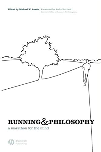 Running and Philosophy: A Marathon for the Mind
