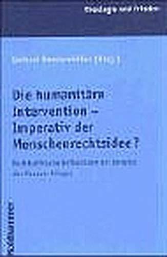 Die Humanitäre Intervention   Imperativ Der Menschenrechte  Rechtsethische Reflexionen Am Beispiel Des Kosovo Krieges  Theologie Und Frieden