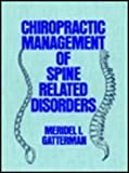 Chiropractic Management of Spine Related Disorders, Gatterman, Meridel I., 0683034383