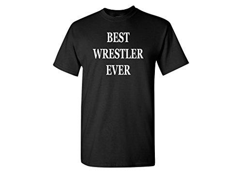 Best Wrestler Ever T-Shirt Gift Men's Funny Tee Shirt Wrestling Freestyle (2XL, Black)