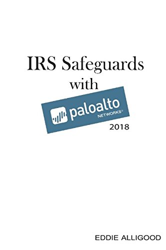 Irs Safeguards With Palo Alto Networks 2018