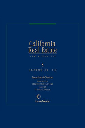 California Real Estate Law and Practice, Volume 5