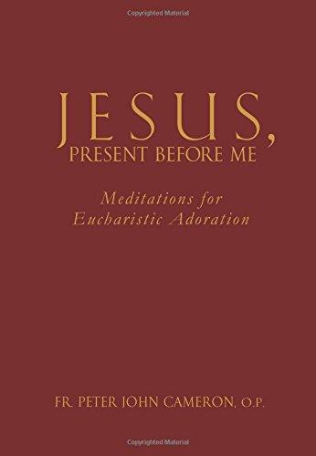 Jesus Present Before Me: Meditations for Eucharistic Adoration PDF