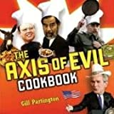 The Axis of Evil Cookbook, Gill Partington, 0863566316