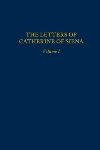 The Letters of Catherine of Siena (Medieval & Renaissance Texts & Studies (Series V. 202) Volume 1