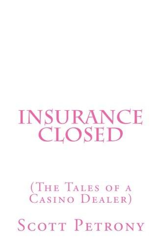 Insurance Closed (The Tales of a Casino Dealer) Closed Las Vegas Casino