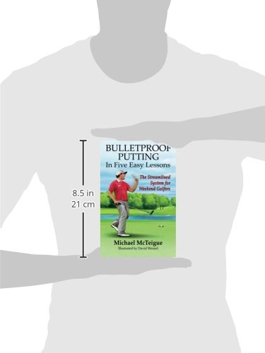 Bulletproof Putting in Five Easy Lessons: The Streamlined ...