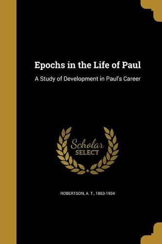 Download Epochs in the Life of Paul: A Study of Development in Paul's Career PDF