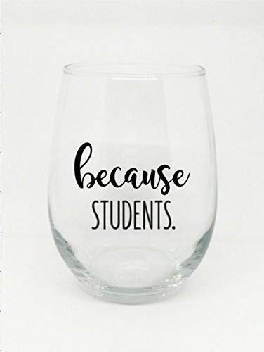 adc928cbdff Image Unavailable. Image not available for. Color: Because Students Teacher  Gift Professor Wine Glass ...