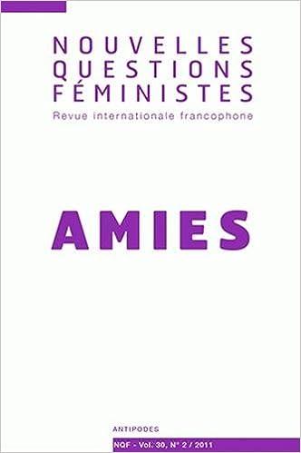 Livres gratuits en ligne Nouvelles Questions Feministes, Vol. 30(2)/2011. Amies pdf