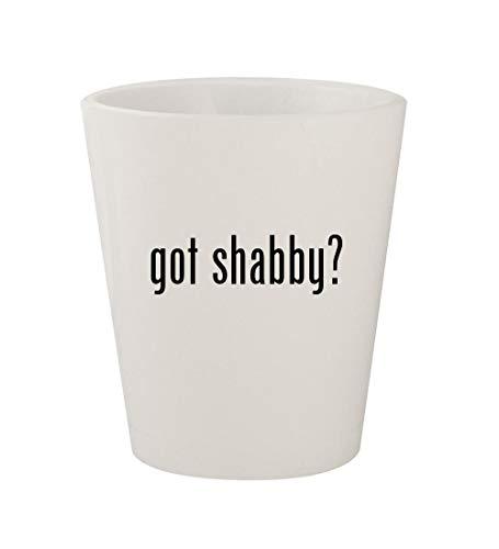 (got shabby? - Ceramic White 1.5oz Shot Glass)