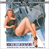 G. I. Jive: American Hits of WW2 - 1930s & 1940s