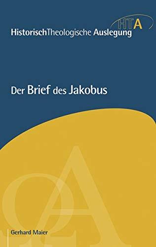 Der Brief des Jakobus (Historisch Theologische Auslegung)