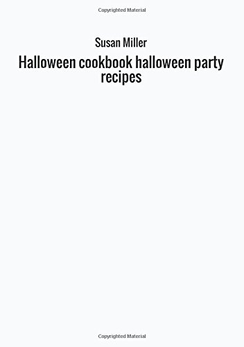 Halloween cookbook halloween party recipes by Susan Miller