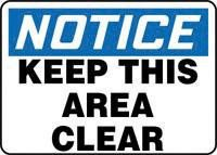Accuform Signs® 7'' X 10'' Black, Blue And White 0.040'' Aluminum Industrial Traffic Sign ''NOTICE KEEP THIS AREA CLEAR'' With Round Corner