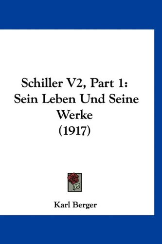 Read Online Schiller V2, Part 1: Sein Leben Und Seine Werke (1917) (German Edition) PDF