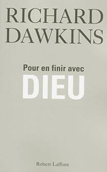 Pour en finir avec Dieu par Dawkins