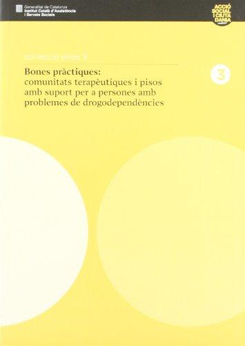 Descargar Libro Bones Pràctiques: Comunitats Terapèutiques I Pisos Amb Suport Per A Persones Amb Problemes De Drogodependències Pilar Hilarion