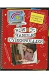 How to Handle Cyberbullies, Ann Truesdell, 1624312594