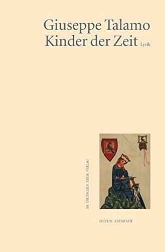 Kinder der Zeit. Lyrik (deutscher lyrik verlag) Pappbilderbuch – 10. November 2009 Giuseppe Talamo Fischer 3895149179 10470164