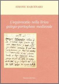 L'equivocatio nella lirica galego-portoghese medievale. Ediz. multilingue (Medioevo ispanico)