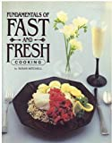 Fast and Fresh Cooking Basics, Susan Mitchell, 0824930363