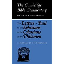 The Letters of Paul to the Ephesians to the Colossians and to Philemon