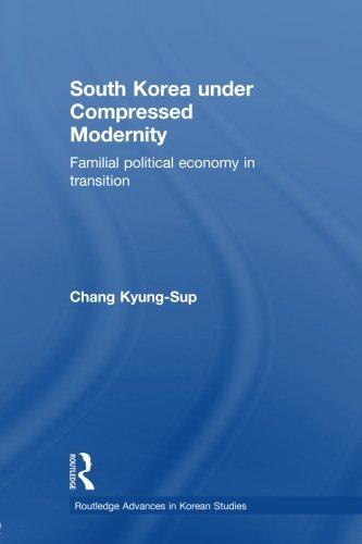 South Korea under Compressed Modernity (Routledge Advances in Korean Studies)