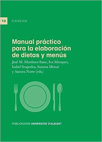 MANUAL PRÁCTICO PARA LA ELABORACIÓN DE DIETAS Y MENÚS Textos docentes: Amazon.es: José M. Martínez-Sanz: Libros