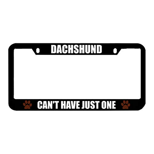 Speedy Pros Dachshund Can't Have Just One Zinc Metal License Plate Frame Car Auto Tag Holder - Black 2 Holes ()