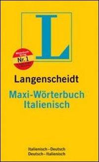 Langenscheidts Maxi Wörterbuch: Italienisch. Italienisch-Deutsch/Deutsch-Italienisch Gebundenes Buch – 2001 Langenscheidt-Redaktion Paravia 3468111886