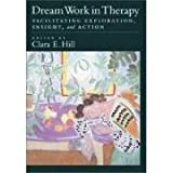 img - for Dream Work in Therapy: Facilitating Exploration, Insight, and Action by Clara E. Hill (2003-08-31) book / textbook / text book