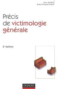 Précis de victimologie générale par Jean Audet