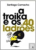 img - for A Troika e os 40 Ladr es (Portuguese Edition) book / textbook / text book