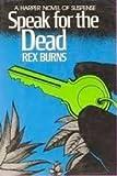 Speak for the Dead, Rex Burns, 0060105267