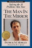 The Man in the Mirror: Solving the Twenty-Four Problems Men Face