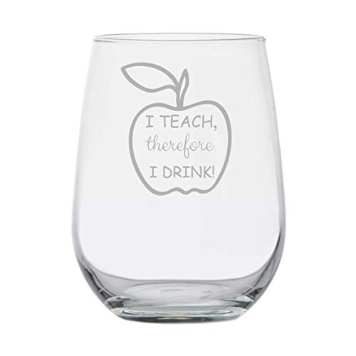 Funny Gift for Teacher - I Teach Therefore I Drink - Teachers Gifts - Graduation - Back to School - College Professor - High School Teaching Assistant - End of School Year