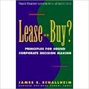 Lease or Buy?: Principles for Sound Corporate Decision Making (Financial Management Association Survey and Synthesis Series)