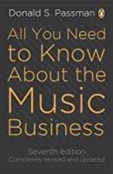 All You Need To Know About The Music Business: seventh edition by Passman, Donald S (2011) Paperback