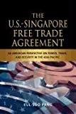 The US-Singapore Free Trade Agreement, Eul-Soo Pang, 9814311995