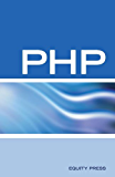 PHP Interview Questions, Answers and Explanations: PHP Certification Review: PHP FAQ