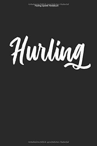 Hurling Spieler Notizbuch: 100 Seiten | Liniert | Hurler Gälisch Fußball Ire Fan Team Irland Sliotar Trainer Irisch Geschenk Hurl