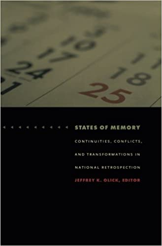 Book States of Memory: Continuities, Conflicts, and Transformations in National Retrospection (Politics, History, and Culture)