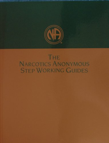 The Narcotics Anonymous Step Working Guides (Na Step Working Guide)